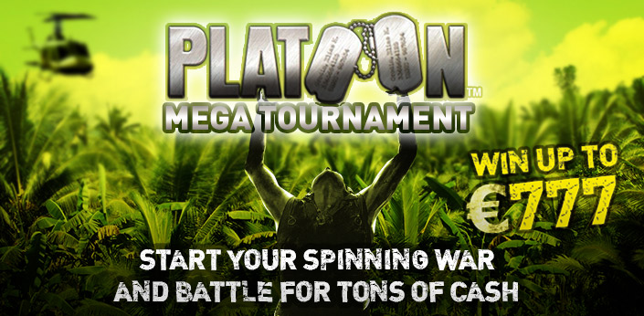 Platoon Mega Tournament | Casino777 Blog