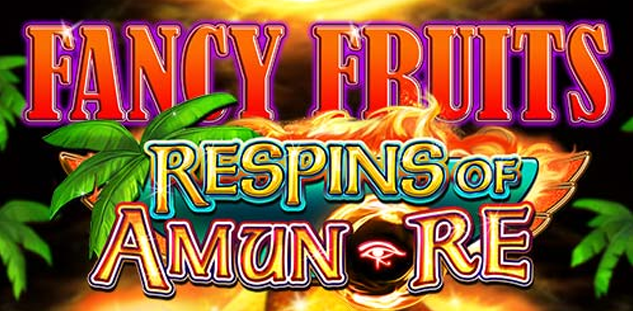 Fancy Fruits : Respins of Amun-Re