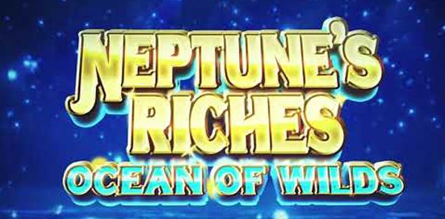 Neptune's Riches : Ocean of Wilds